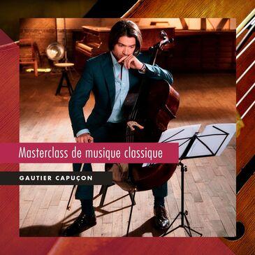 Masterclass Musique Classique par Gautier Capuçon